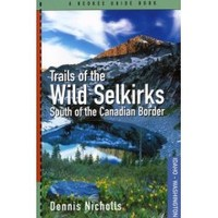 Trails of the Wild Selkirks, South of the Canadian Border